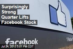 Surprisingly Strong Quarter Lifts Facebook Stock