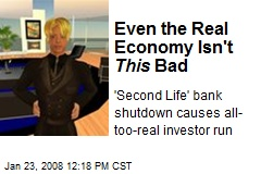 Even the Real Economy Isn't This Bad