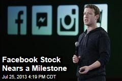 Facebook Stock Nears a Milestone