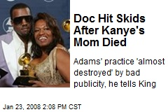 Doc Hit Skids After Kanye's Mom Died