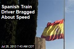 Spanish Train Driver Bragged About Speed