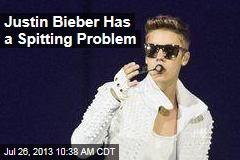 Justin Bieber Has a Spitting Problem