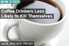 Coffee Drinkers Less Likely to Kill Themselves