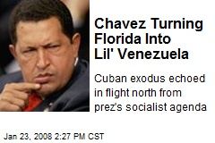 Chavez Turning Florida Into Lil' Venezuela
