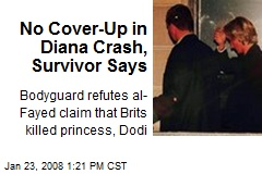No Cover-Up in Diana Crash, Survivor Says