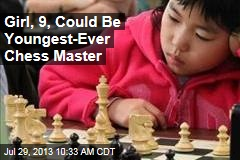 Girl, 9, Could Be Youngest-Ever Chess Master