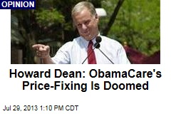 Howard Dean: ObamaCare's Price-Fixing Is Doomed