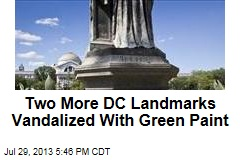 Two More DC Landmarks Vandalized With Green Paint