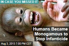 Humans Became Monogamous to Stop Infanticide