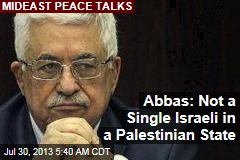 Abbas: No Israeli Settlers, Soldiers in Palestinian State