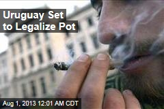 Uruguay Set to Legalize Pot