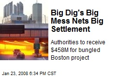 Big Dig's Big Mess Nets Big Settlement