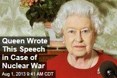Queen Wrote This Speech in Case of Nuclear War