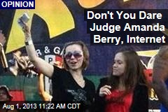 Don't You Dare Judge Amanda Berry, Internet