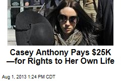 Casey Anthony Pays $25K —for Rights to Her Own Life