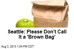 Seattle: Please Don't Call It a 'Brown Bag'