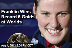 Franklin Wins Record 6 Golds at Worlds