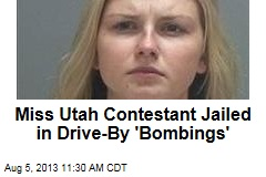 Miss Utah Contestant Jailed in Drive-By 'Bombings'