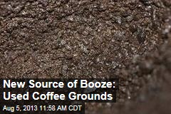 New Source of Booze: Used Coffee Grounds