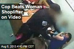 Cop Beats Woman Shoplifter on Video