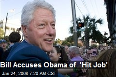 Bill Accuses Obama of 'Hit Job'