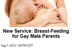 New Service: Breast-Feeding for Gay Male Parents