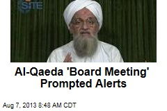 Al-Qaeda 'Board Meeting' Prompted Alerts