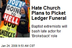 Hate Church Plans to Picket Ledger Funeral