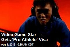 Video Game Star Gets 'Pro Athlete' Visa