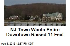 NJ Town Wants Entire Downtown Raised 11 Feet