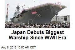 Japan Debuts Biggest Warship Since WWII Era