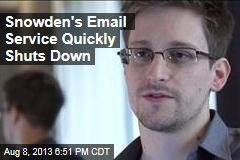 Snowden's Email Service Quickly Shuts Down