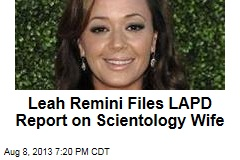 Leah Remini Files LAPD Report on Scientology Wife