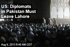 US: Diplomats in Pakistan Must Leave Lahore
