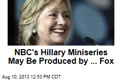 NBC's Hillary Miniseries May Be Produced by ... Fox