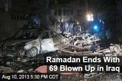 Ramadan Ends With 69 Blown Up in Iraq