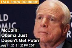 McCain: Obama Just Doesn't Get Putin