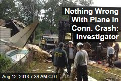 Nothing Wrong With Plane in Conn. Crash: Investigator