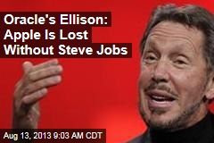 Oracle's Ellison: Apple Is Lost Without Steve Jobs