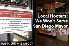 Local Hooters: We Won't Serve San Diego Mayor