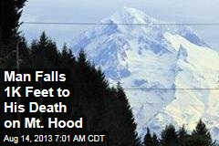 Man Falls 1K Feet to His Death on Mt. Hood