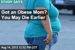 Got an Obese Mom? You May Die Earlier
