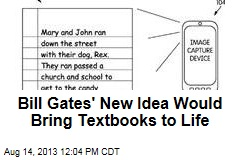 Bill Gates' New Idea Would Bring Textbooks to Life