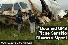 Crashed UPS Plane Didn't Send Distress Signal