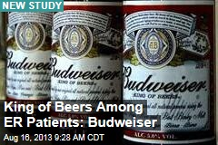 Kings of Beers Among ER Patients: Budweiser