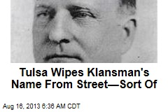 Tulsa Wipes Klansman's Name From Street—Sort Of