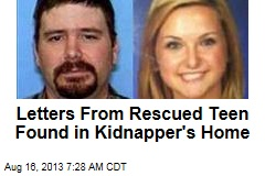 Letters From Rescued Teen Found in Kidnapper's Home