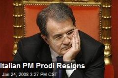 Italian PM Prodi Resigns