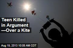 Teen Killed in Argument —Over a Kite