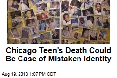 Chicago Teen's Death Could Be Case of Mistaken Identity